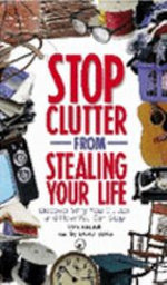 Stop Clutter from Stealing Your Life : Discover Why You Clutter and How You Can Stop - Mike Nelson