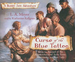 Curse of the Blue Tattoo : A Bloody Jack Adventure - La Meyer