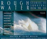 Rough Water : Stories of Survival from the Sea