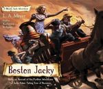 Boston Jacky : Being an Account of the Further Adventures of Jacky Faber, Taking Care of Business - La Meyer