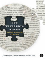 How Wikipedia Works : And How You Can be a Part of it - Phoebe Ayers