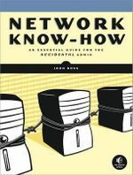 Network Know-how : An Essential Guide for the Accidental Admin - John Ross