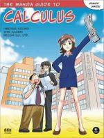 The Manga Guide to Calculus : NO STARCH PRESS - Hiroyuki Kojima