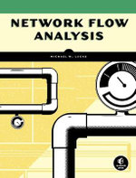 Network Flow Analysis : NO STARCH PRESS - Michael Lucas