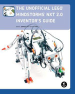 The Unofficial Lego Mindstorms Nxt 2.0 Inventor's Guide : NO STARCH PRESS - David J. Perdue