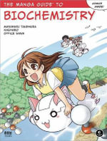 The Manga Guide to Biochemistry : NO STARCH PRESS - Masaharu Takemura