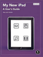 My New iPad : A User's Guide - Wallace Wang