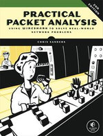 Practical Packet Analysis : Using Wireshark to Solve Real-World Network Problems - Chris Sanders