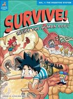 Survive! Inside the Human Body: Volume 1 : The Digestive System - Gomdori Co
