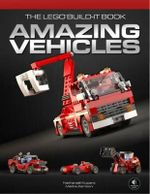 The LEGO Build-it Book : Volume 1 : Amazing Vehicles - Nathanael Kuipers