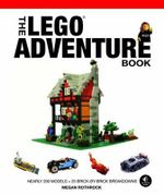 Spaceships, Pirates, Dragons & More! : The LEGO Adventure Book Series :Volume 2 - Megan H. Rothrock