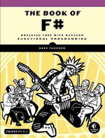 Book of F# : Breaking Free with Managed Functional Programming - Dave Fancher