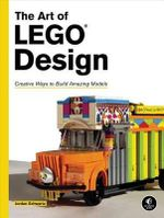 The Art of Lego Design - Jordan Robert Schwartz
