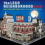 The LEGO Neighborhood Book - Build a LEGO Town! : Build a Lego Town! - Brian Lyles