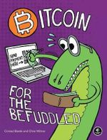 Bitcoin for the Befuddled - Conrad Barski