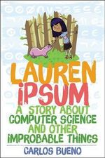 Lauren Ipsum : A Story About Computer Science and Other Improbable Things - Carlos Bueno