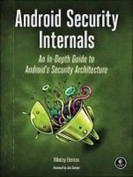 Android Security Internals : An in-Depth Guide to Android's Security Architecture - Nikolay Elenkov