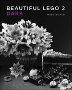 Beautiful Lego 2 : Dark - Mike Doyle
