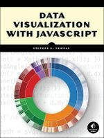 Data Visualization with JavaScript - Stephen Thomas