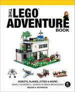 The LEGO Adventure Book : Volume 3 - Megan H. Rothrock