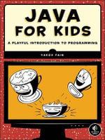 Java for Kids - Yakov Fain