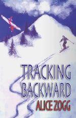 Tracking Backward - Alice Zogg