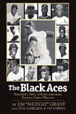 The Black Aces : Baseball's Only African-American Twenty-Game Winners - Jim