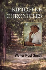 Kiptopeke Chronicles - Walter Post Smith