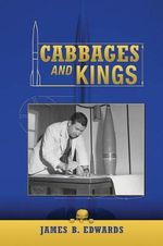 Cabbages and Kings - James B Edwards