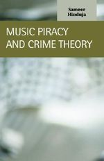 Music Piracy and Crime Theory : Criminal Justice Recent Scholarship - Sameer Hinduja