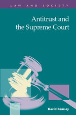 Antitrust and the Supreme Court : Law and Society: Recent Scholarship - David Ramsey