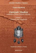 Genizah Studies in Memory of Doctor Solomon Schechter : Midrash and Haggadah (Volume 1) - Louis Ginzberg