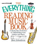 The Everything Reading Music Book : A Step-By-Step Introduction to Understanding Music Notation and Theory - Marc Schonbrun