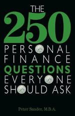 The 250 Personal Finance Questions Everyone Should Ask - Peter J. Sander