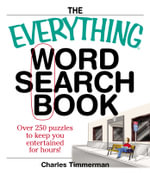The Everything Word Search Book : Over 250 Puzzles to Keep You Entertained for Hours! - Charles Timmerman
