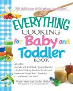 Everything Cooking for Baby and Toddler Book : 300 Delicious, Easy Recipes to Get Your Child Off to a Healthy Start - Vincent Iannelli