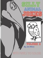 Silly Animal Jokes Volume 2 - Jim Wren