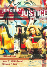 Juvenile Justice : An Introduction - John T Whitehead