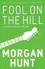 Fool on the Hill : A Tess Camillo Mystery - Morgan Hunt
