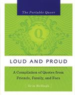 Loud and Proud : A Compilation of Quotes from Family, Friends and Foes - Erin McHugh