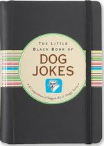 Little Black Book of Dog Jokes : A Compendium of Waggish Wit & Shaggy Stories - Suzanne Schwalb