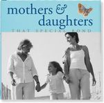 Mothers & Daughters : That Special Bond - Suzanne Beilenson