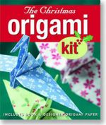 Christmas Origami Kit : Includes Book & Designer Origami Paper - Annmarie Harris
