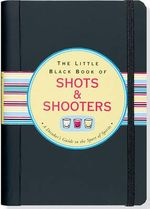 Little Black Book Shots and Shooters : The Definitive Guide to Avoiding Blame and Shirkin... - Eric Furman