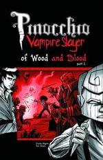 Pinocchio, Vampire Slayer : Of Wood and Blood Volume 3, Part 1 - Van Jensen