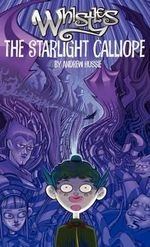 Whistles Volume One : The Starlight Calliope Hard Cover - Andrew Hussie