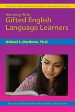 Working with Gifted English Language Learners - Michael S Matthews