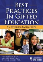 Best Practices in Gifted Education : An Evidence-Based Guide - Ann Robinson