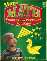 More Math Puzzles and Patterns for Kids, Grades 2-4 - Kristy Fulton