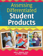 Assessing Differentiated Student Products : A Protocol for Development and Assessment - Julia L Roberts